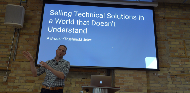 "Title slide: ""Selling Technical Solutions in a World that Doesn't Understand—a Brooks/Trushinski Joint"""